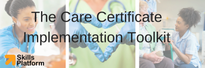 Care Certificate Implementation Toolkit