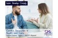 Conflict Resolution in Health & Social Care - Level 1 - Online Course - CPD Accredited