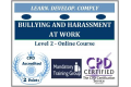 Bullying and Harassment at Work Online Training Course � Level 2 � CPD Accredited E-Learning