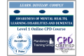 Awareness of Mental Health, Learning Disabilities and Dementia Training | Level 1 Online CPD Course