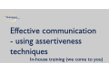 Effective communication - using assertiveness techniques to get yourself heard