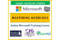 Mastering Microsoft Office Access 2013 - Online CPD Training Course & Certification