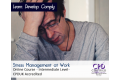 Stress Management at Work - Online Training Course - CPDUK Accredited