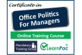 Certificate in Office Politics for Managers - Online Training Course - 85% OFF Buy Now £29.99