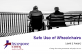 Safe Use of Wheelchairs (3hrs)