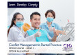 Conflict Management in Dental Practice - E-Learning Course - CPDUK Certified